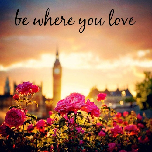 be where you love